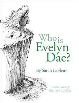 Who Is Evelyn Dae? Volume 1 by [LaFleur, Sarah]