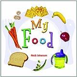 My Food, Heidi Leigh Johansen, 1404228020