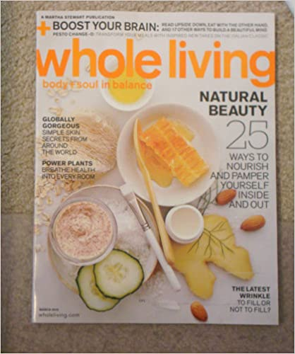 Whole Living March 2012 (NATURAL BEAUTY 25 WAYS TO NOURISH & PAMPER YOURSELF)