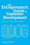 img - for By Brant Cooper - The Entrepreneur's Guide to Customer Development: A Cheat Sheet to the Four Steps to the Epiphany (6/29/10) book / textbook / text book