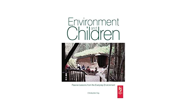 Environment and Children: Passive Lessons from the Everyday Environment