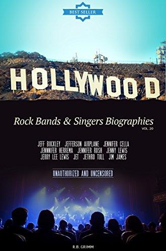 Hollywood: Rock Bands & Singers Biographies Vol.20: (JEFF BUCKLEY,JEFFERSON AIRPLANE,JENNIFER CELLA,JENNNIFER HERREMA,JENNIFER RUSH,JENNY LEWIS,JERRY LEE LEWIS,JET,JETHRO TULL,JIM JAMES)