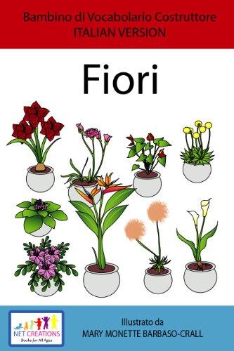 Fiori (Flowers) - SET DI BASE - ITALIAN VERSION (Bambino di Vocabolario Costruttore Book 16)