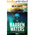 Barren Waters - Part Five: (A Post-Apocalyptic Tale of Survival)