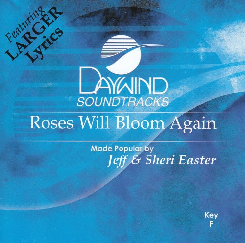 Roses Will Bloom Again [Accompaniment/Performance Track] by Daywind