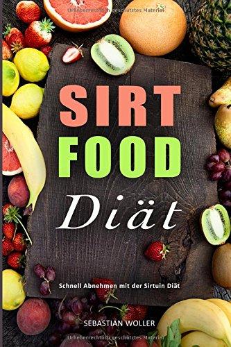 Sirtfood Diät Schnell Abnehmen mit der Sirtuin Diät