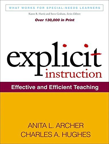 Explicit Instruction: Effective and Efficient Teaching (What Works for Special-Needs Learners) 1st edition by Anita L. Archer, Charles A. Hughes (2010) Paperback