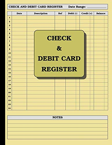Check and Debit Card Register: 110 pages (cream paper): size = 8.5 x 11 inches (double-sided), perfect binding, - Accounting Checks