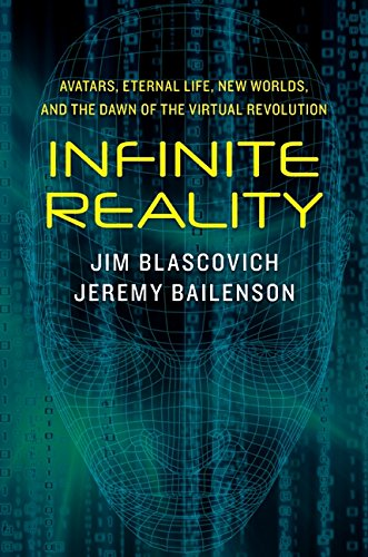 Download Infinite Reality: Avatars, Eternal Life, New Worlds, and the Dawn of the Virtual Revolution ebook
