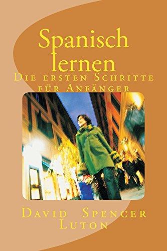 Spanisch lernen: Die ersten Schritte für Anfänger (German Edition) by [Luton,
