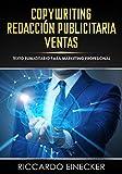 Copywriting – Redacción Publicitaria – Ventas: Escribir redacción, publicidad en internet, Internet Marketing, Marketing digital, estrategia del marketing, ... Copywriting en Internet (Spanish Edition)