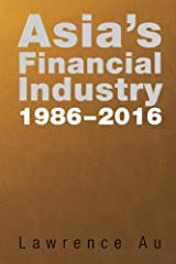 Asia's Financial Industry 1986 - 2016: A Custodian's Perspective Paperback