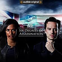 Six Degrees of Assassination Other by M J Arlidge Narrated by Andrew Scott, Freema Agyeman, Hermione Norris, Clive Mantle, Clare Grogan, Geraldine Somerville, Julian Rhind-Tutt