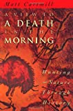 A View to a Death in the Morning, Matt Cartmill, 067493735X