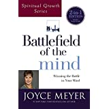 Battlefield of the Mind (Spiritual Growth Series): Winning the Battle in Your Mind