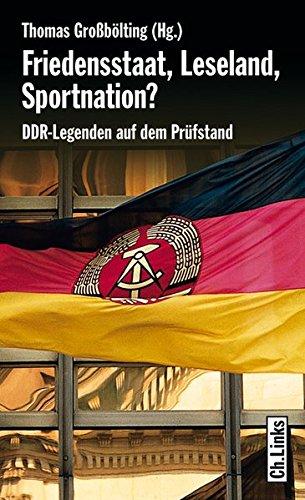 Friedensstaat, Leseland, Sportnation? DDR-Legenden auf dem Prüfstand