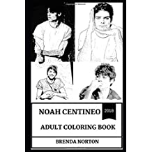 Noah Centineo Adult Coloring Book: The Fosters Star and Sexy Millennial Actor, Beautiful Hot Model and Pop Icon Inspired Adult Coloring Book