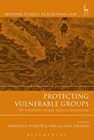 Protecting Vulnerable Groups: The European Human