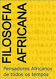 Filosofia Africana: Pensadores Africanos de todos os tempos