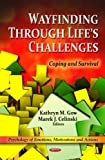 Wayfinding Through Life's Challenges, Kathryn Gow and Marek J. Celinski, 1611228662