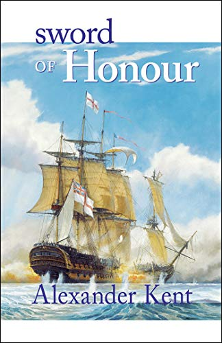 Sword of Honour (The Bolitho Novels Book 23) (Alexander The Great Killed His Best Friend)