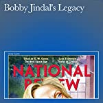 Bobby Jindal's Legacy | Dan McLaughlin