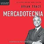 Mercadotecnia [Marketing]: La biblioteca del éxito [The Library of Success]   Brian Tracy