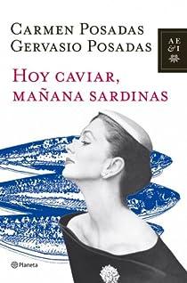 Hoy caviar, mañana sardinas par Posadas