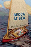 Becca at Sea by Deirdre Baker front cover