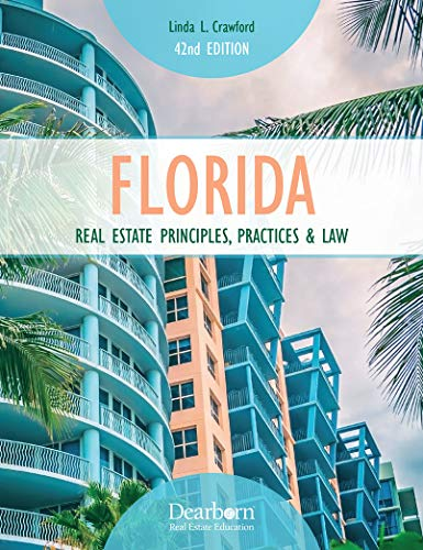(Florida Real Estate Principles, Practices & Law 42nd Edition)