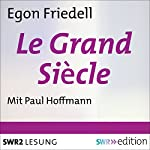 Le Grand Siècle | Egon Friedell