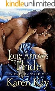 LONE ARROW'S PRIDE (Legendary Warriors Book 2)