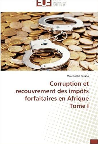 Livres Corruption et recouvrement des impôts forfaitaires en Afrique Tome I pdf, epub ebook