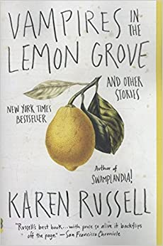 Vampires in the Lemon Grove: And Other Stories (Vintage