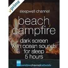 Beach Campfire Dark Screen with Ocean Sounds for sleep 5 hours