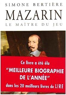 Mazarin : le maître du jeu, Bertière, Simone