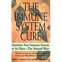 The Immune System Cure: Optimize Your Immune System in 30 Days-The Natural Way!