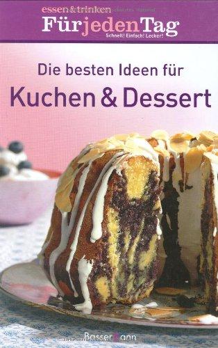 Die besten Ideen für Kuchen & Dessert