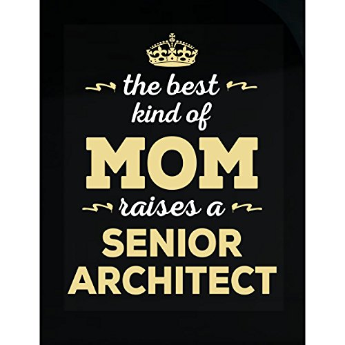 Inked Creatively The Best Kind of Mom Raises A Senior Architect. Gift for Mom - Sticker (Best 11x17 Printer For Architects)