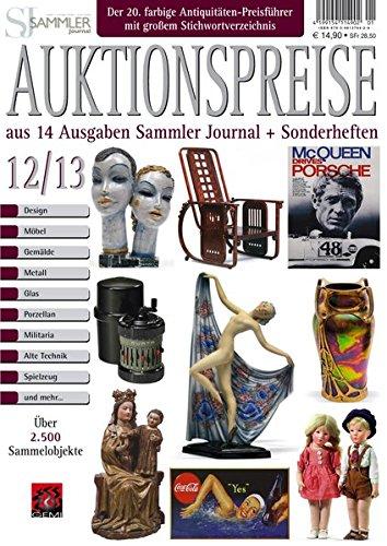 Auktionspreiskatalog 12/13: Auktionspreise aus 14 Ausgaben Sammler Journal und Sonderheften