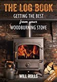 The Log Book: Getting the Best From Your Wood-Burning Stove, 2nd Edition