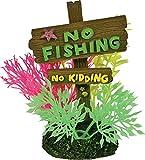 BLUE RIBBON PET PRODUCTS EE-1143 Exotic Environments No Fishing No Kidding Sign, Small