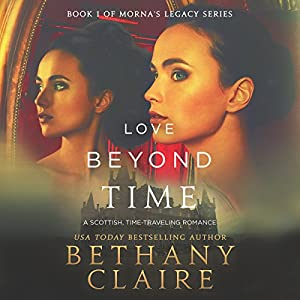 Love Beyond Time: A Scottish Time-Traveling Romance Hörbuch