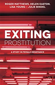 Exiting Prostitution: A Study in Female Desistance by Palgrave Macmillan