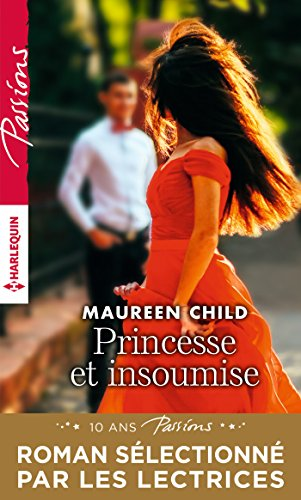 Princesse et insoumise (Passions) (French Edition)