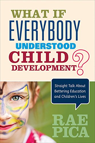 (What If Everybody Understood Child Development?: Straight Talk About Bettering Education and Children's Lives)