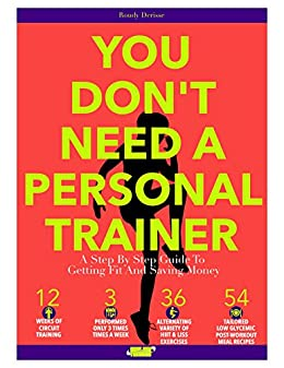 You dont need a personal trainer a step by step guide to getting you dont need a personal trainer a step by step guide to getting fandeluxe Gallery