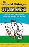 The Reduced History of Cricket