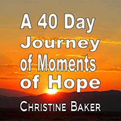 A 40 Day Journey of Moments of Hope