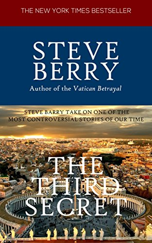 The Third Secret: Payment secrets : Steve Barry Takes on one of the most controversial stories of our time